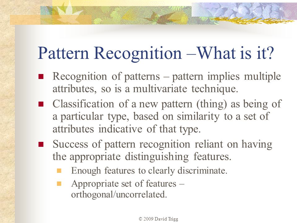 Pattern Recognition –What is it