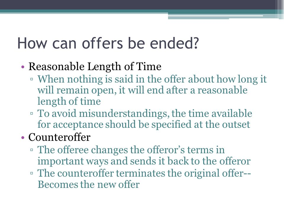 How can offers be ended Reasonable Length of Time Counteroffer