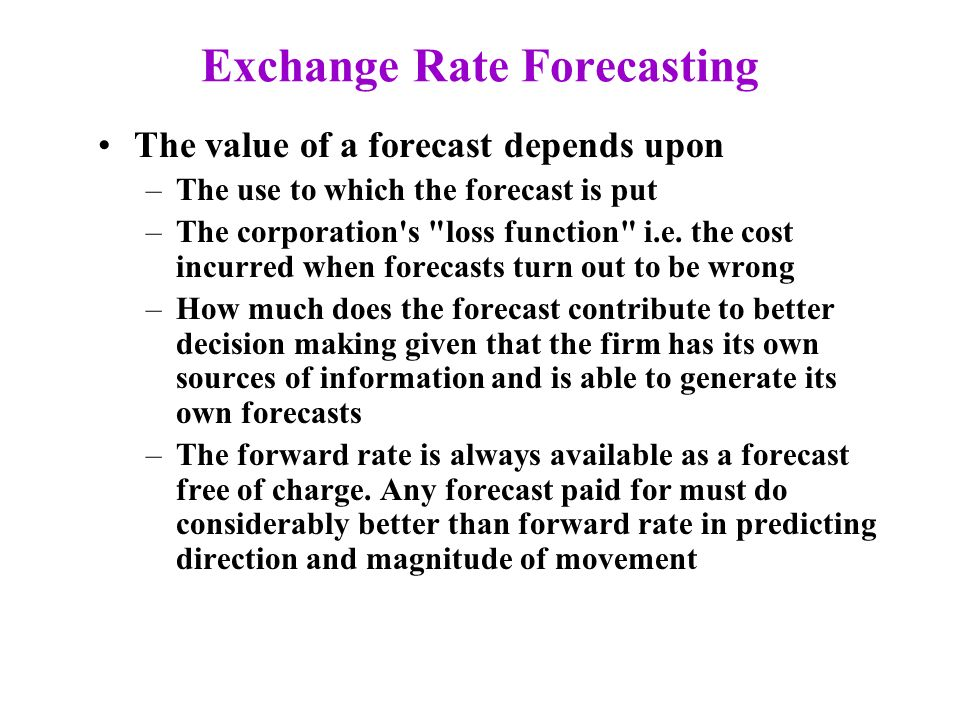forecasting exchange rates Exchange rate forecasts are drawn up through the computation of a currency's value vis-à-vis other currencies over a period of time while there are various theories that can be used to predict exchange rates, all of them have limitations.