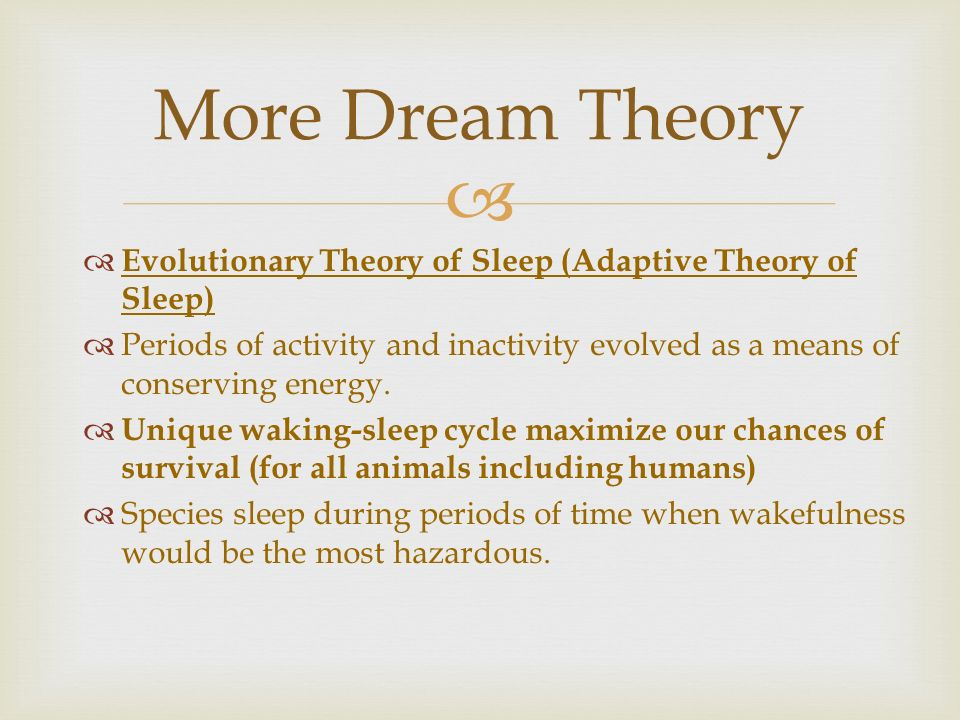adaptive theory and the restorative theory of sleep Which theory states that sleep is a product of evolution restorative theory : adaptive theory :  chapter 4 practice quiz page 142.