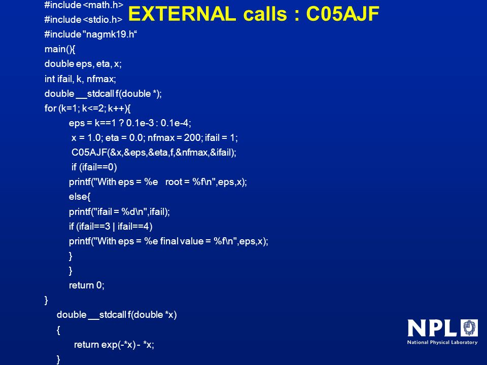 EXTERNAL calls : C05AJF #include <math.h>