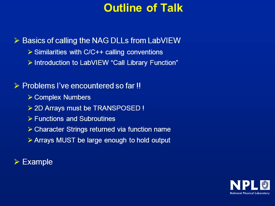 Outline of Talk Basics of calling the NAG DLLs from LabVIEW