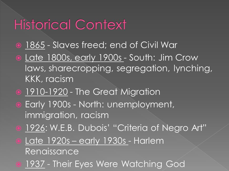 Historical Context Slaves freed; end of Civil War