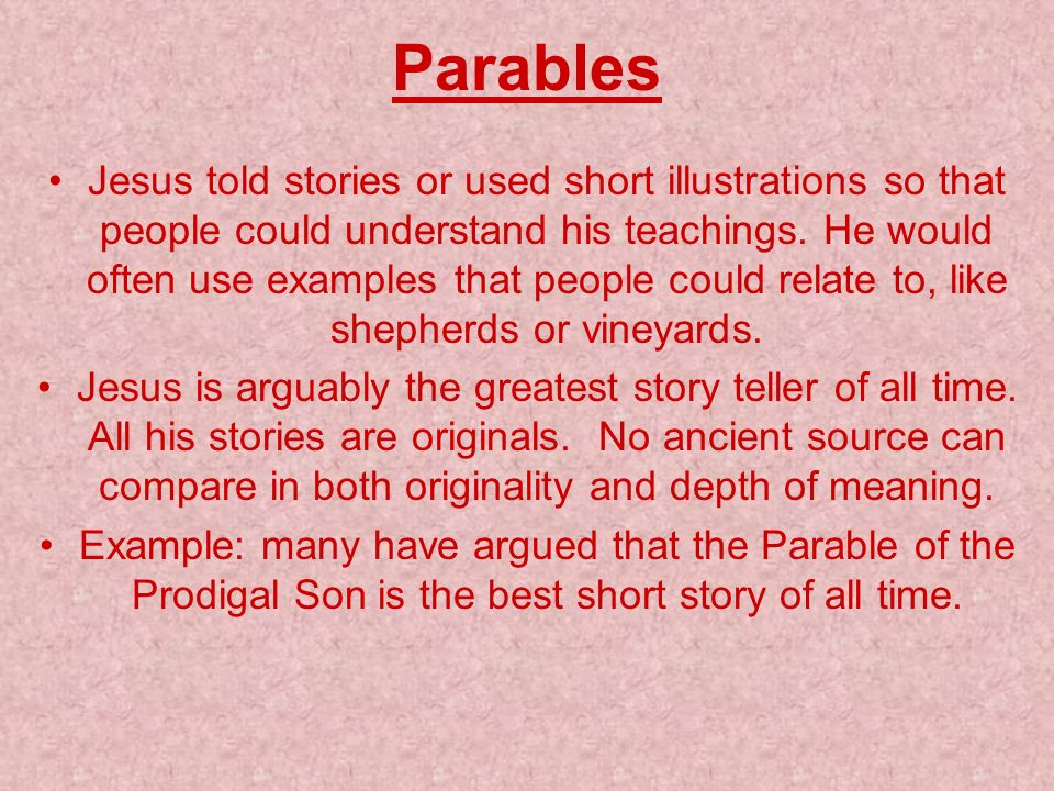 Why did Jesus use parables? How effective are they?