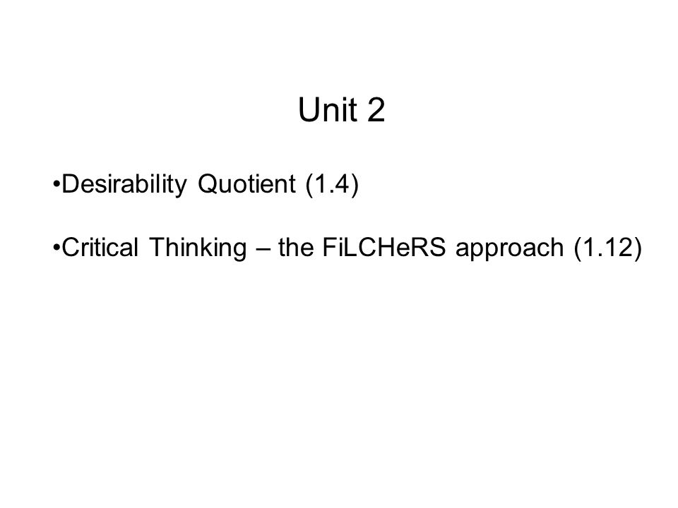 Critical Thinking - Unit 2 - revision of all topics