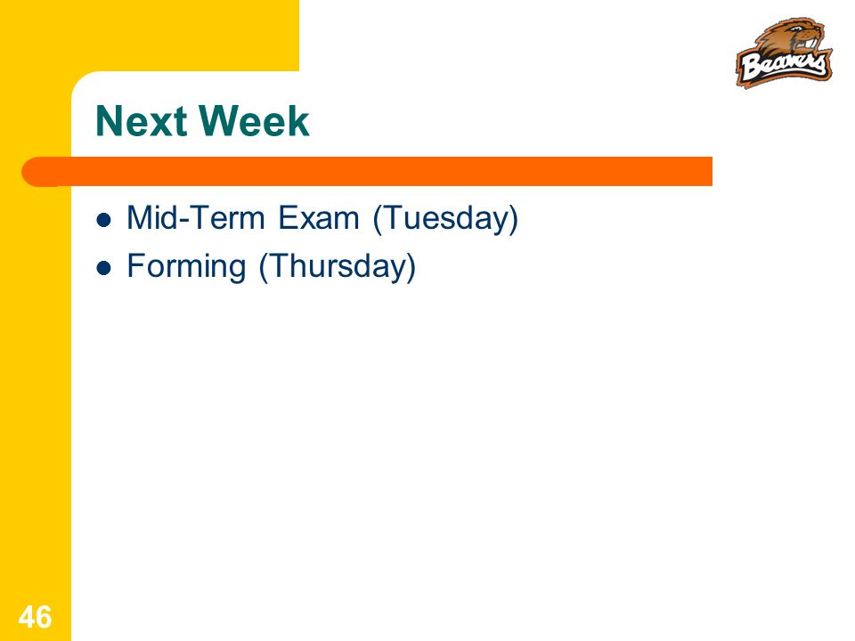 Next Week Mid-Term Exam (Tuesday) Forming (Thursday)