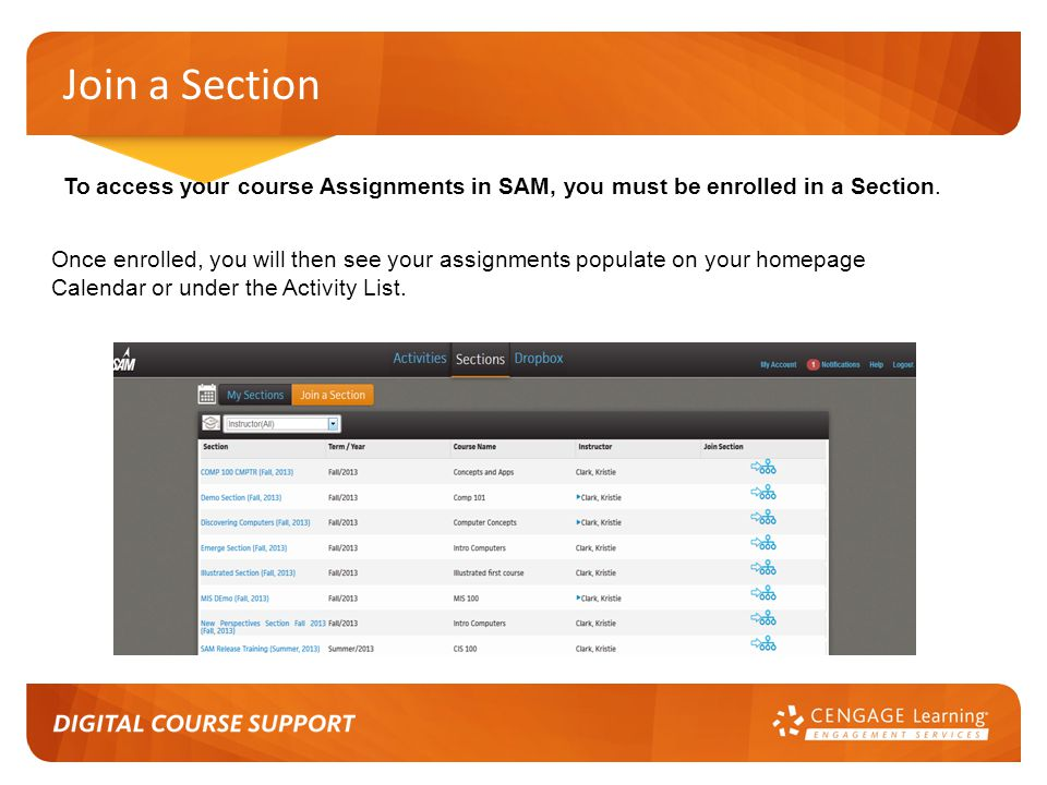 Join a Section To access your course Assignments in SAM, you must be enrolled in a Section.