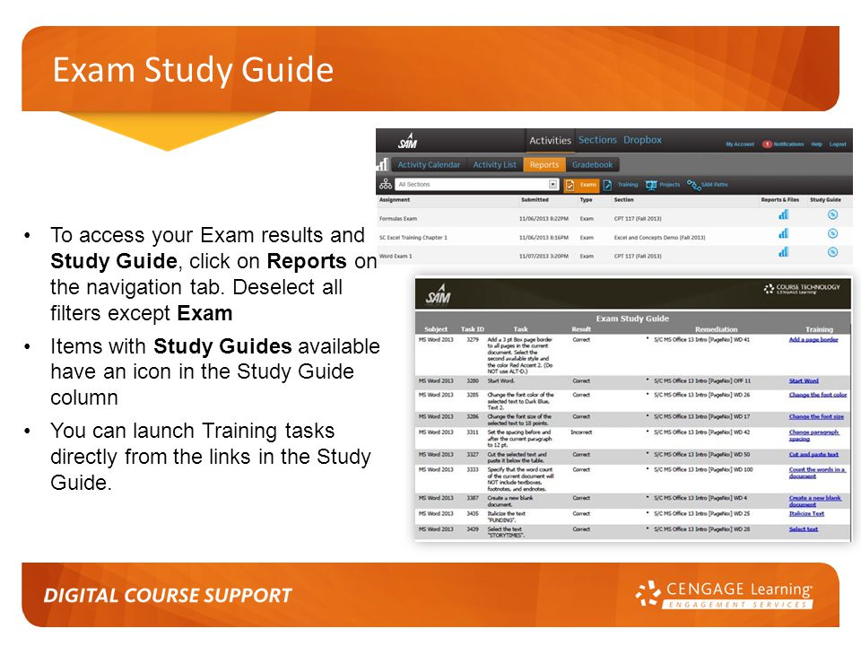 Exam Study Guide To access your Exam results and Study Guide, click on Reports on the navigation tab. Deselect all filters except Exam.