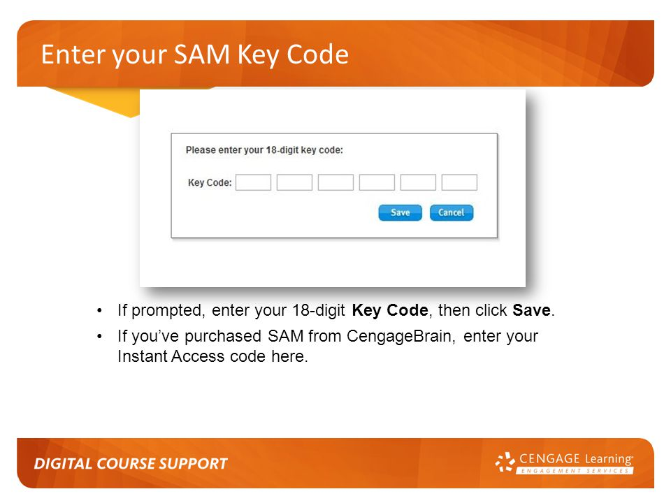 Enter your SAM Key Code If prompted, enter your 18-digit Key Code, then click Save.