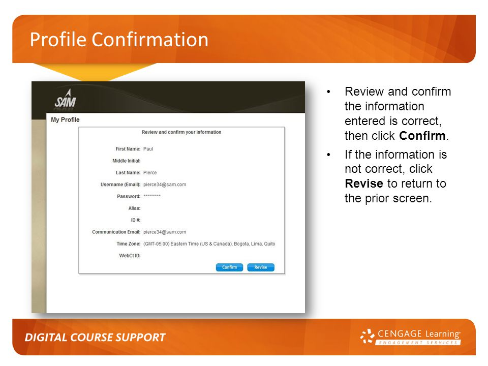Profile Confirmation Review and confirm the information entered is correct, then click Confirm.
