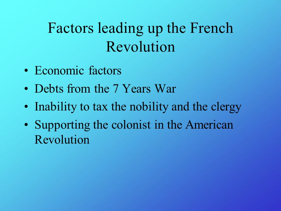 "a look at the contributing factors to the french revolution Edmund burke condemned the french revolution as a ""digest of anarchy   single factor in turning british public opinion against the french revolution – a   contributed to the declaration, the american revolution had instilled in the  french ""a  consider these two planks (out of seventeen) in the french."