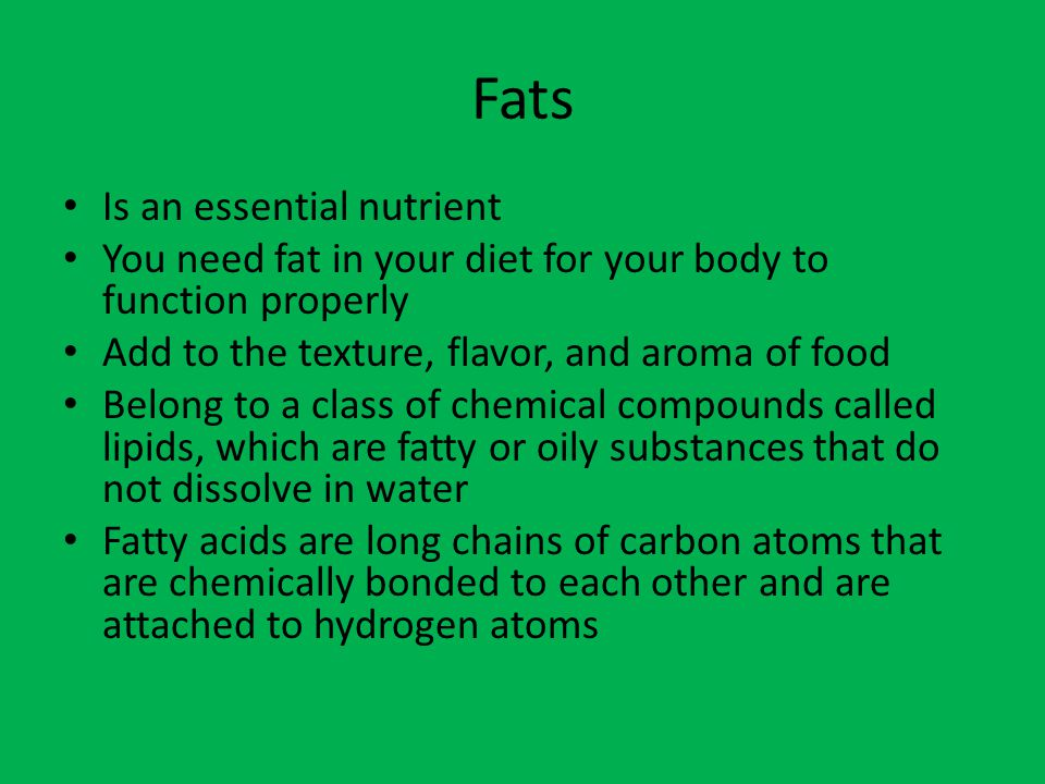 Fats Is an essential nutrient