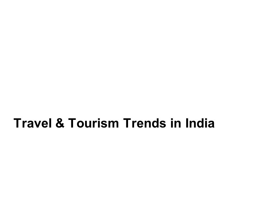Travel & Tourism Trends in India