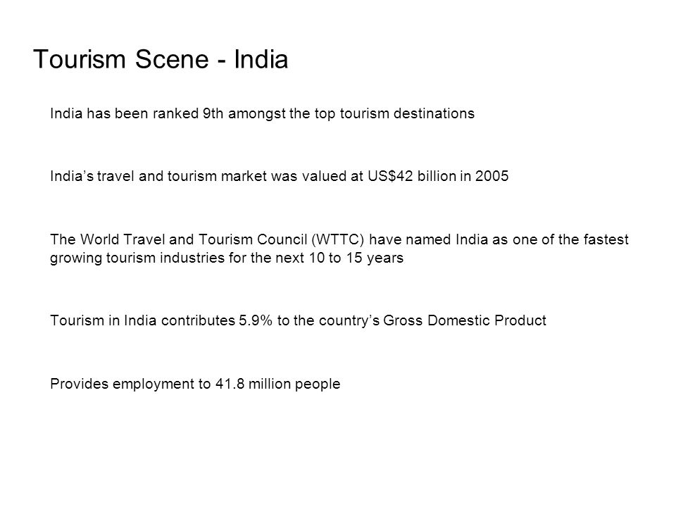 Tourism Scene - India India has been ranked 9th amongst the top tourism destinations.
