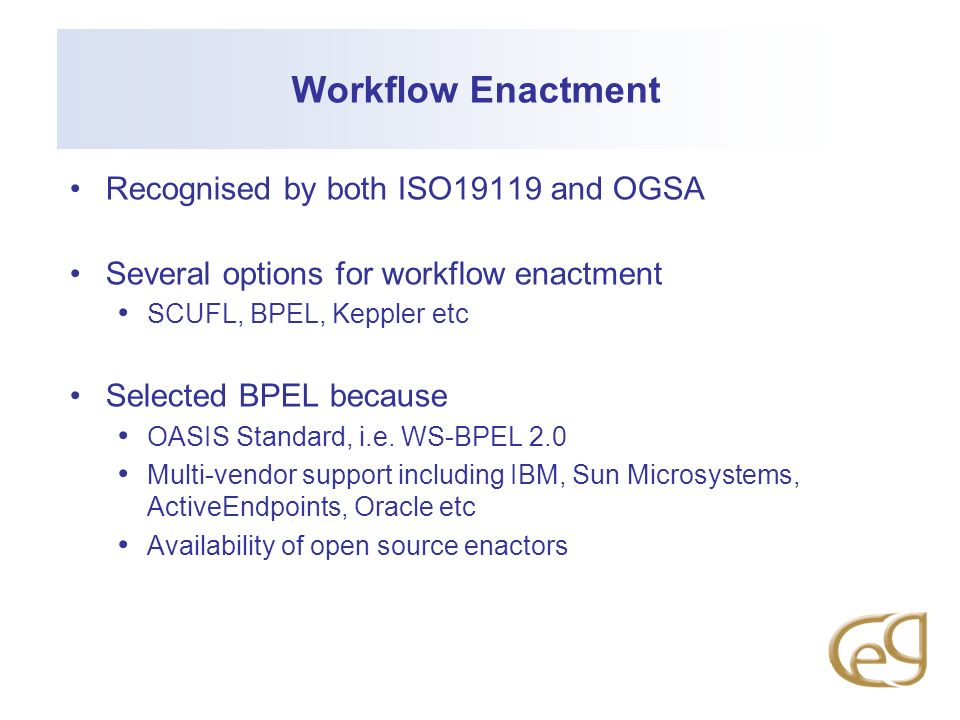 Workflow Enactment Recognised by both ISO19119 and OGSA