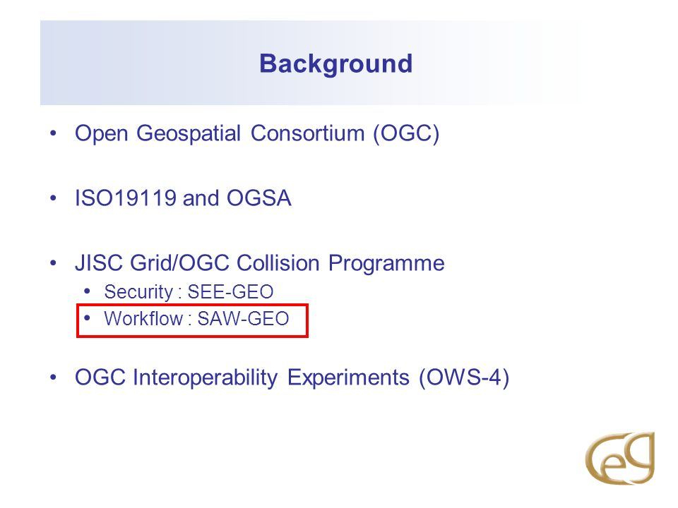 Background Open Geospatial Consortium (OGC) ISO19119 and OGSA