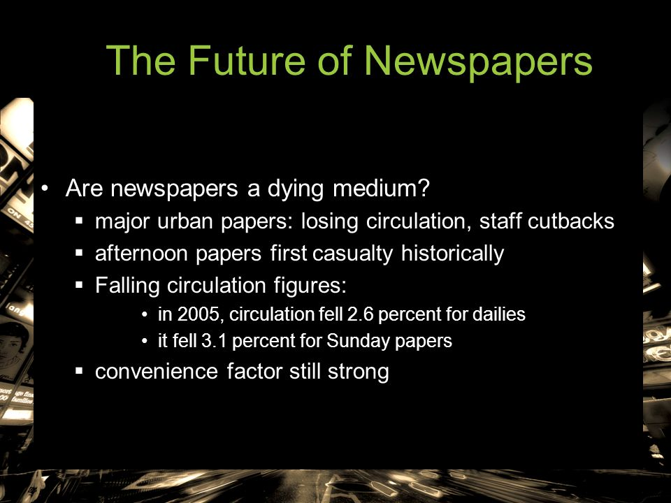 future of newspapers research A bright future for newspapers   (a pew research center for the people & the press survey reports that only a quarter of americans said they read a magazine .