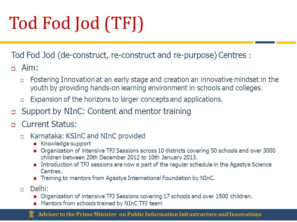 Tod Fod Jod (TFJ) Tod Fod Jod (de-construct, re-construct and re-purpose) Centres : Aim:
