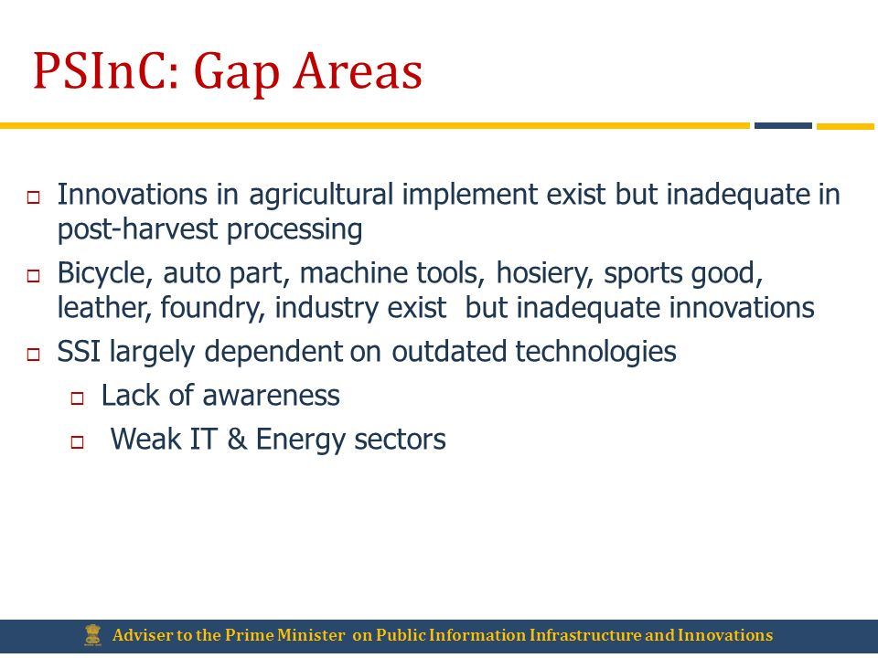 PSInC: Gap Areas Innovations in agricultural implement exist but inadequate in post-harvest processing.
