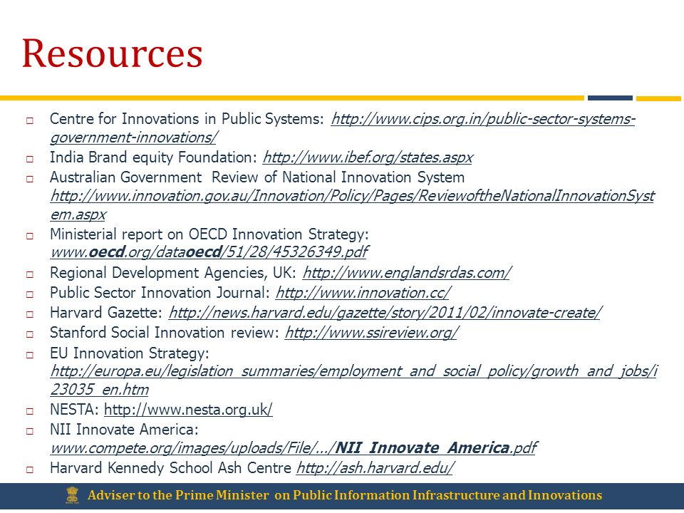 Resources Centre for Innovations in Public Systems: http://www.cips.org.in/public-sector-systems- government-innovations/