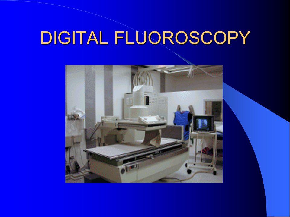 DIGITAL FLUOROSCOPY