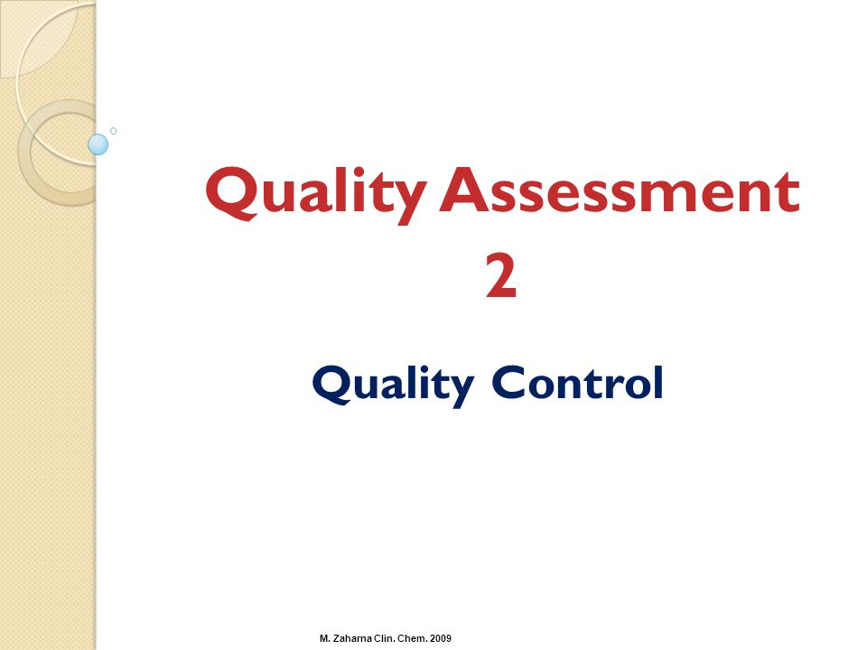 Quality Assessment 2 Quality Control