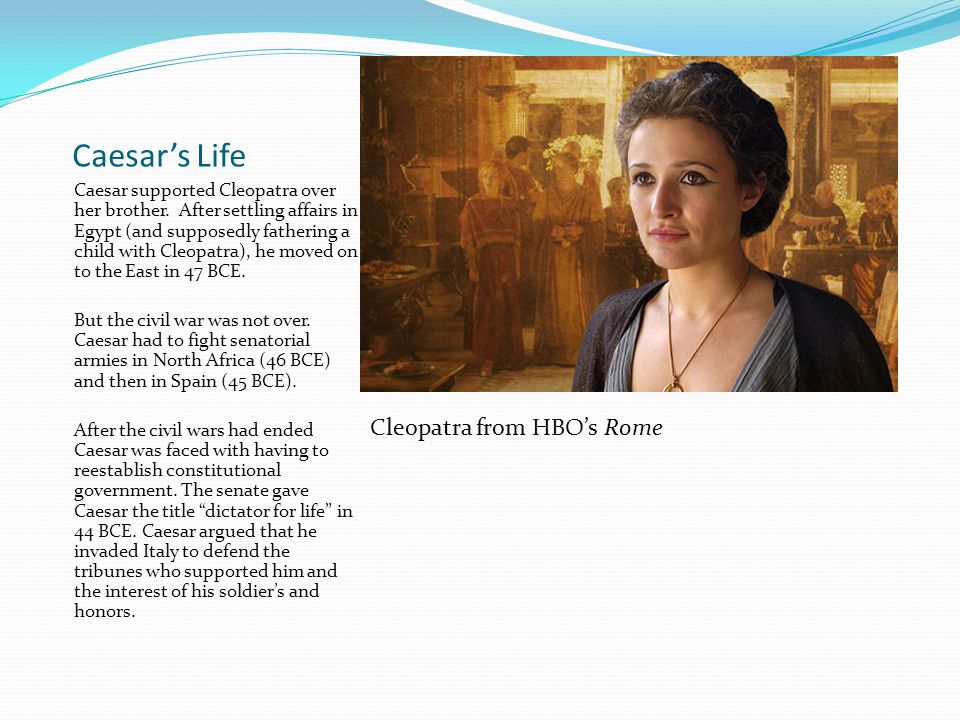 Caesar's Life Cleopatra from HBO's Rome