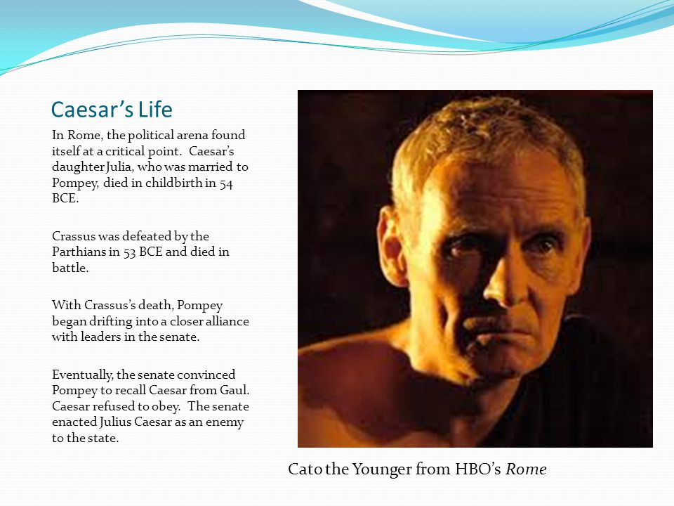 Caesar's Life Cato the Younger from HBO's Rome