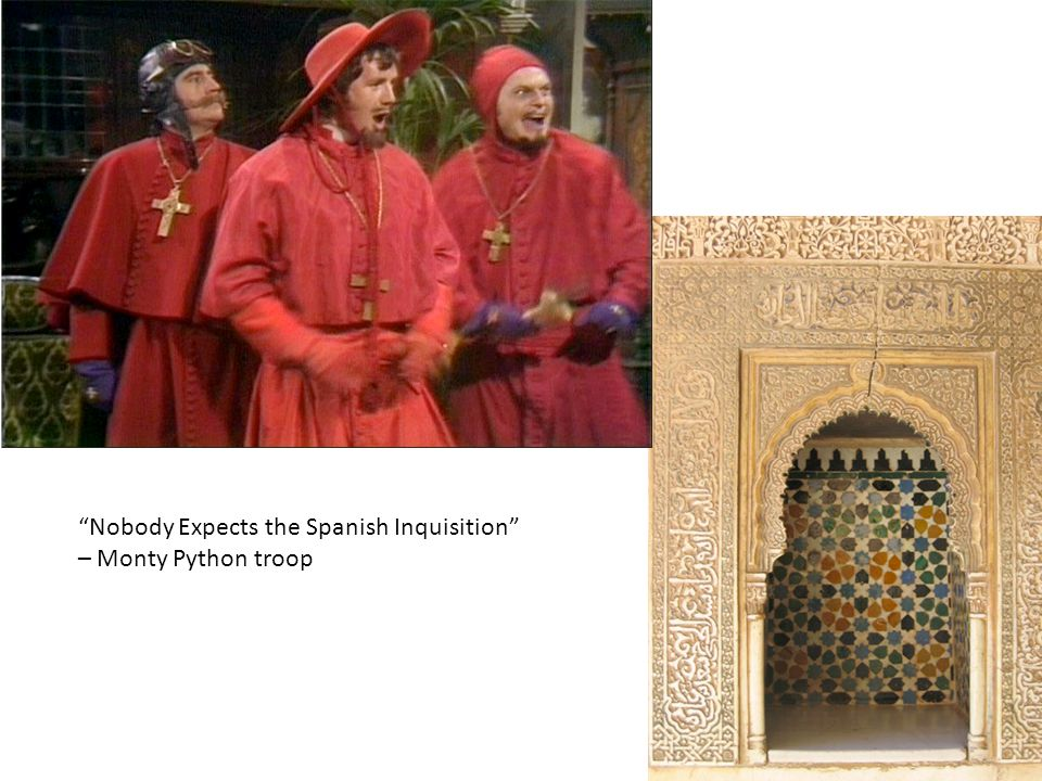 Nobody Expects the Spanish Inquisition – Monty Python troop