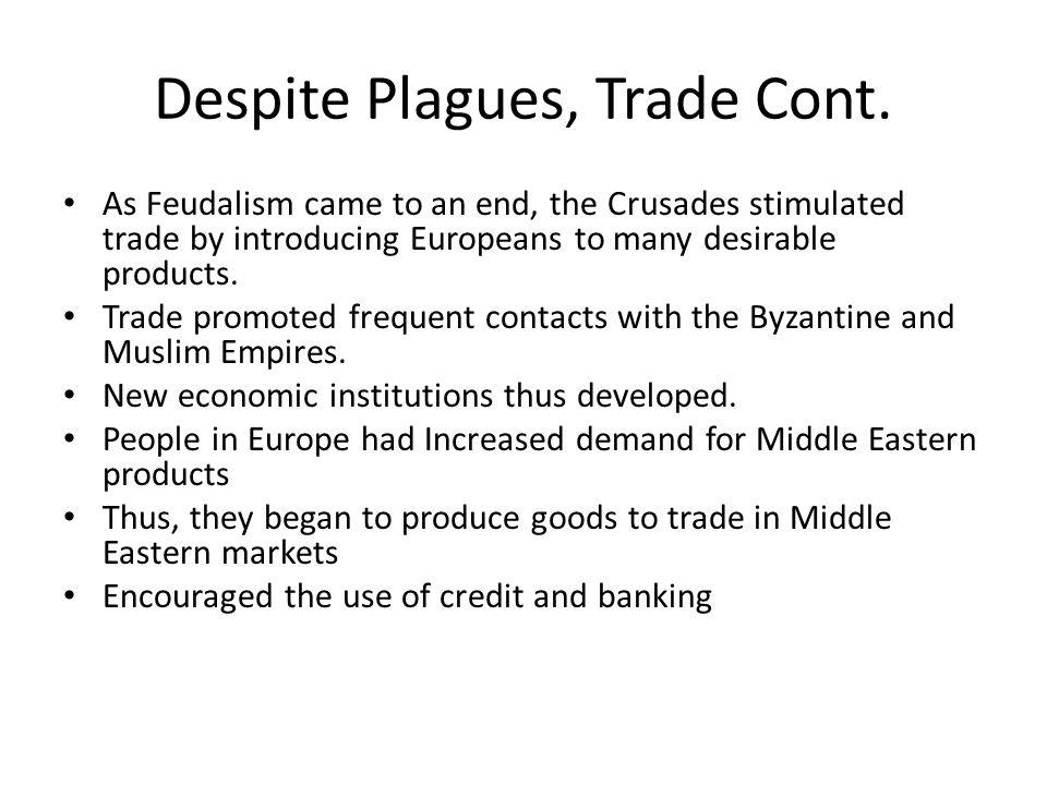 Despite Plagues, Trade Cont.
