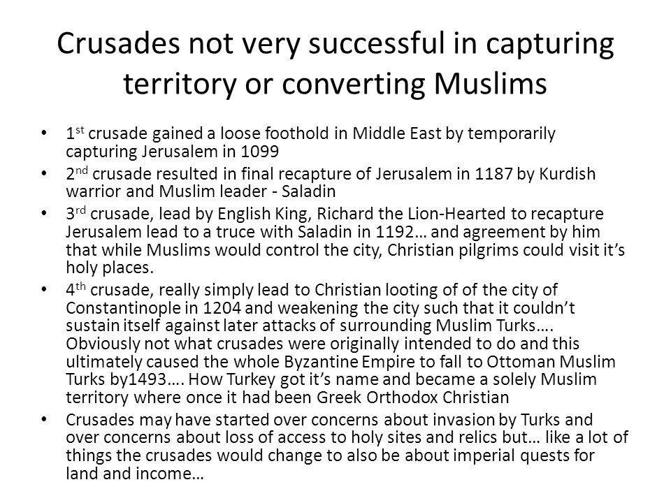 Crusades not very successful in capturing territory or converting Muslims