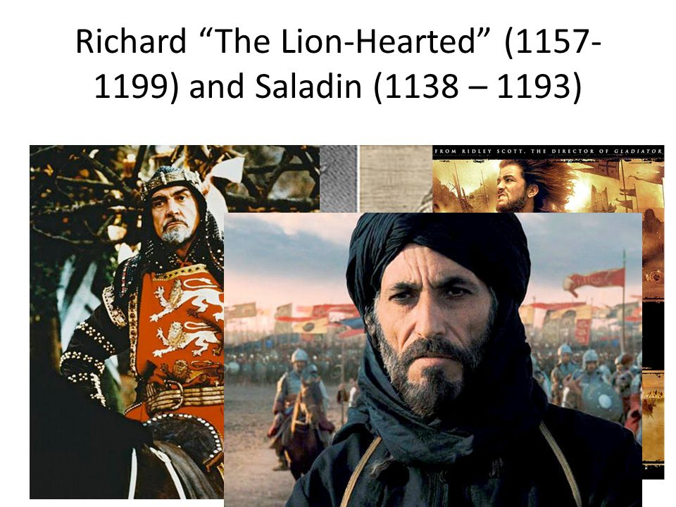 Richard The Lion-Hearted (1157-1199) and Saladin (1138 – 1193)