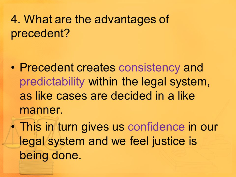 4. What are the advantages of precedent