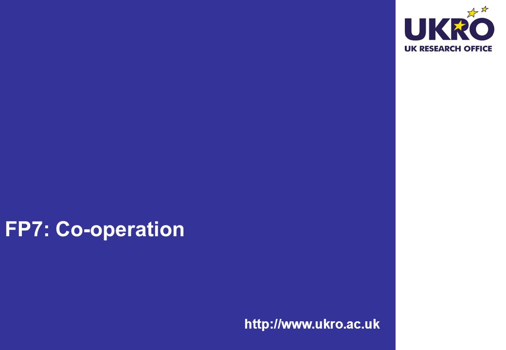 FP7: Co-operation http://www.ukro.ac.uk