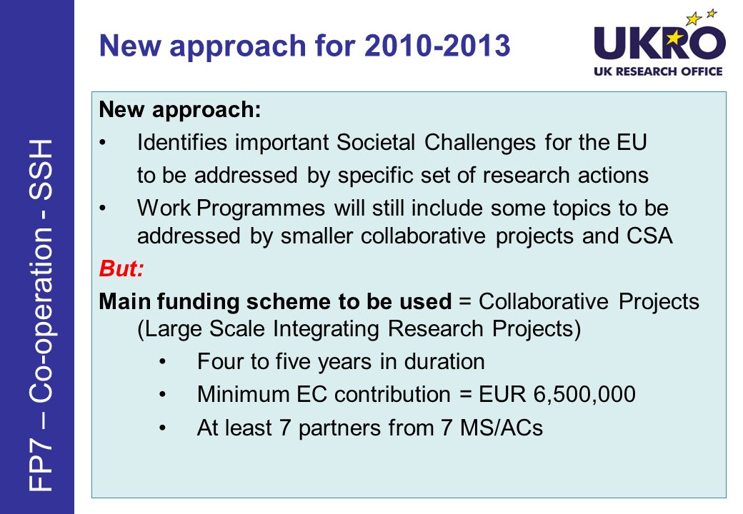 New approach for 2010-2013 FP7 – Co-operation - SSH New approach: