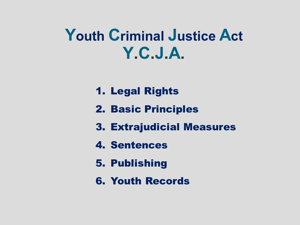 Youth Criminal Justice Act Y.C.J.A.