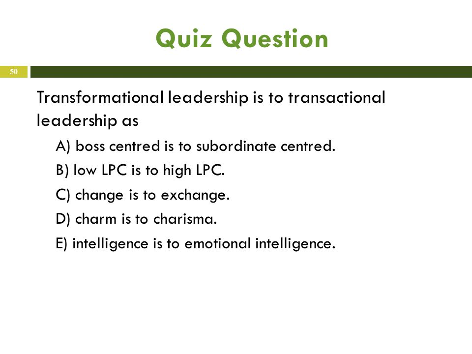 example of a form of transactional leadership