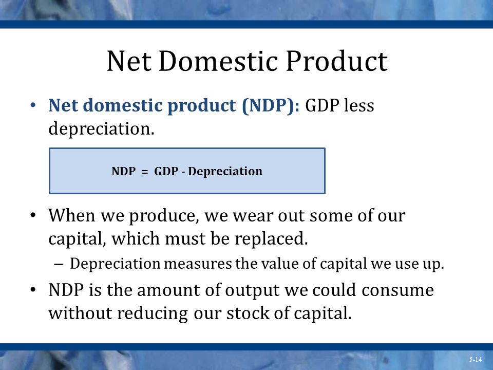 NDP = GDP - Depreciation