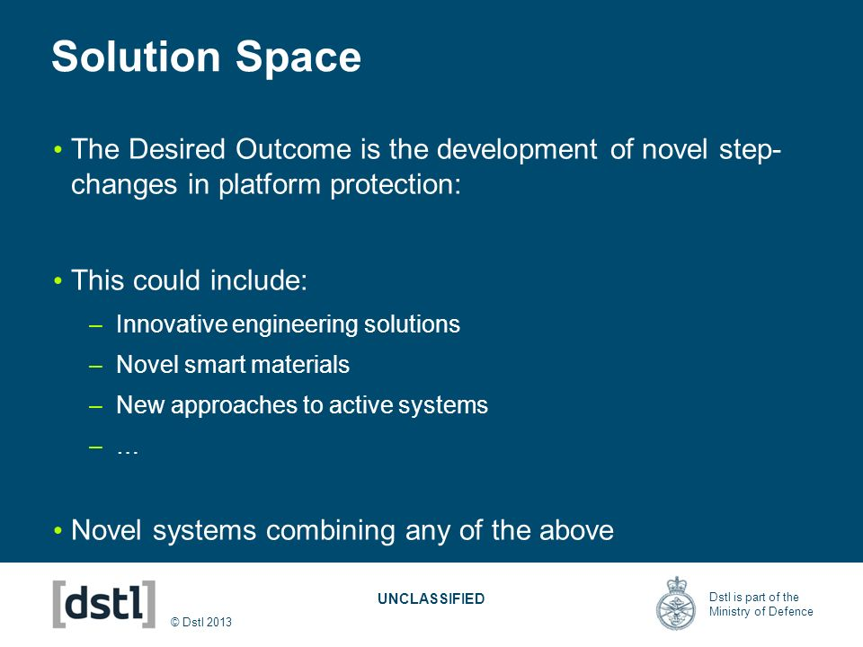 Solution SpaceThe Desired Outcome is the development of novel step-changes in platform protection: This could include: