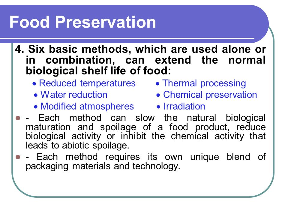 the concept of preserving food using natural and chemical methods 33 combined methods for preservation of fruits and vegetables: a preservation concept 331 why combined methods food preserved by combined methods (hurdles) remains stable and safe even without refrigeration, and is high in sensory and nutritive value due to the gentle process applied.