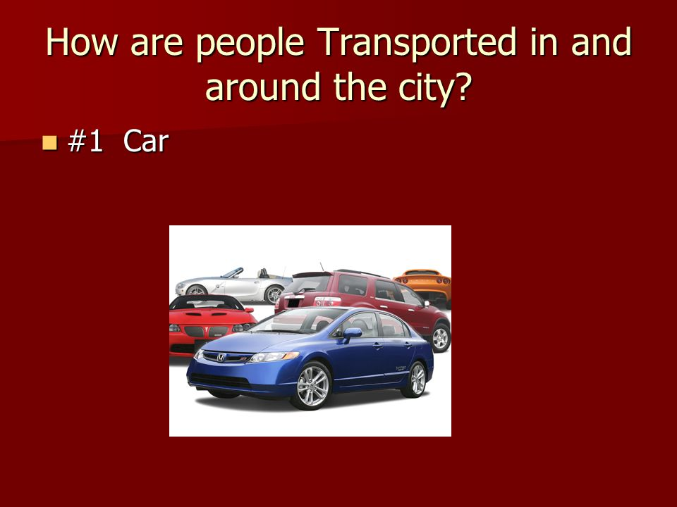 How are people Transported in and around the city