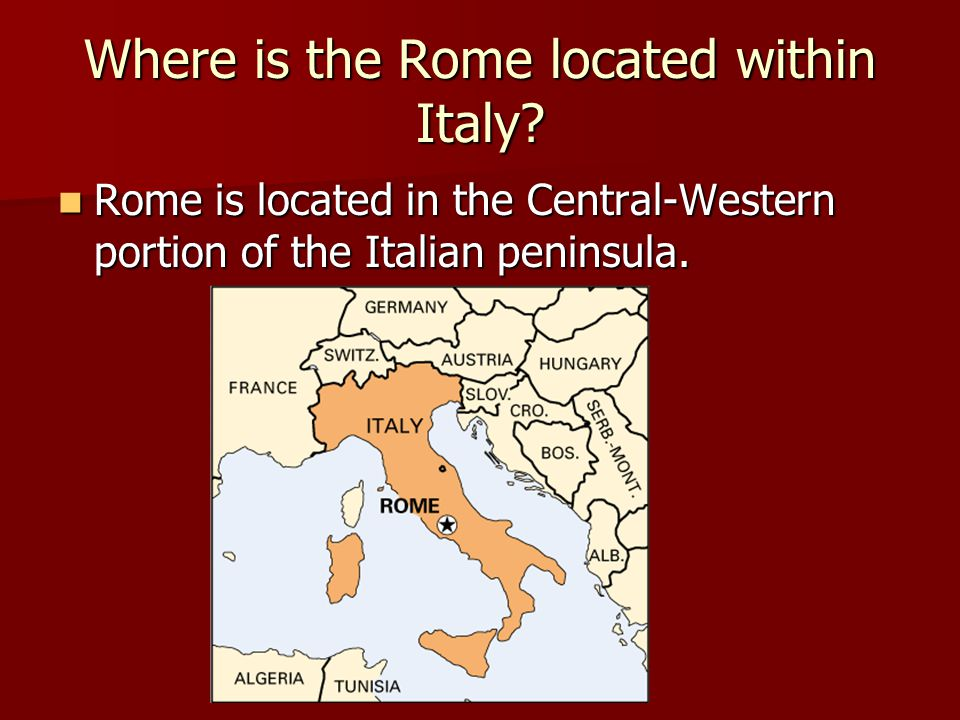 Where is the Rome located within Italy