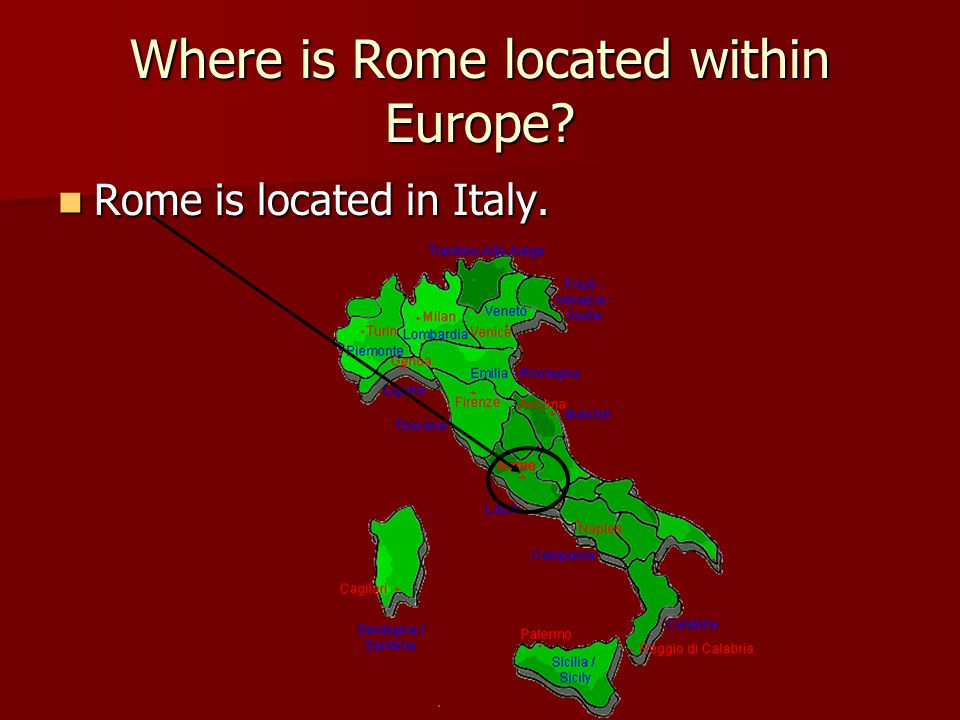 Where is Rome located within Europe