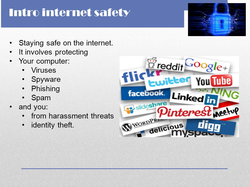 Intro internet safety Staying safe on the internet.