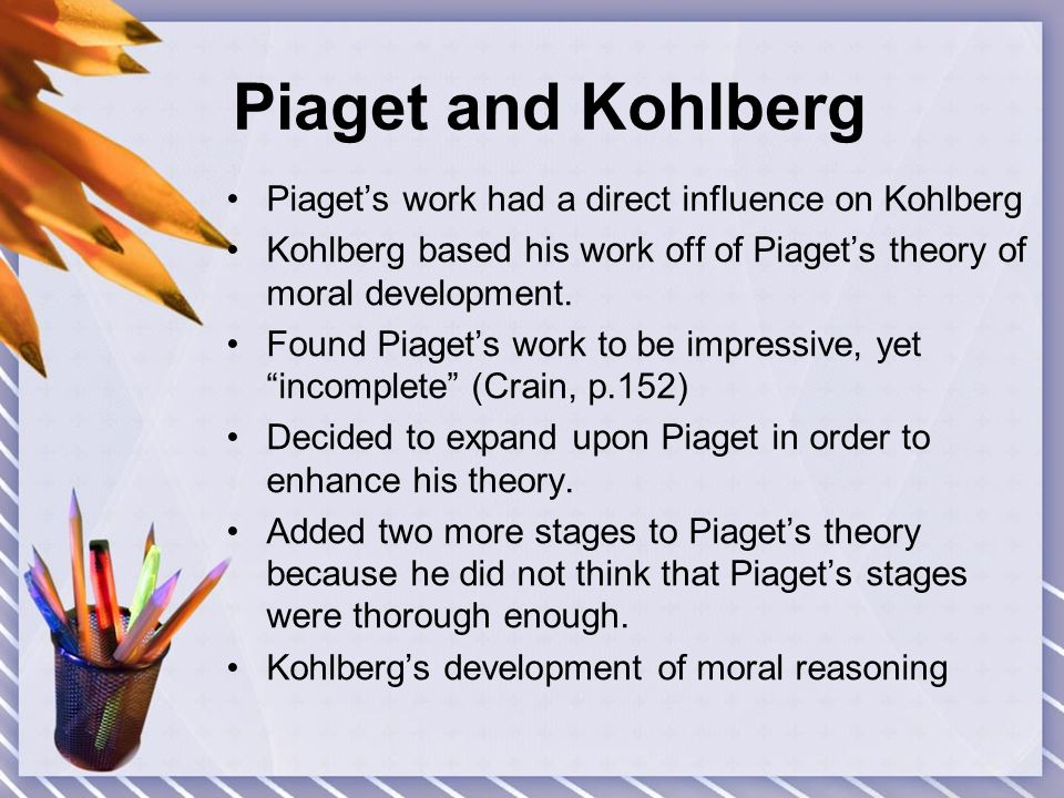 compare and contrast piaget and kohlberg Moral behavior is more closely related to kohlberg's measure a comparison of piaget's and kohlberg's theories and tests for moral judgment rorvik.
