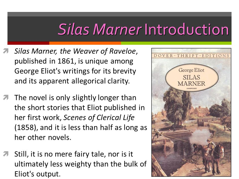 a comprehensive analysis of silas marner a book by george eliot Silas marner: theme analysis, free study guides and book notes including comprehensive chapter analysis, complete summary analysis, author biography information, character profiles silas marner, written by george eliot in 1861, attempts to prove that love of others is ultimately more fulfilling than love of money.
