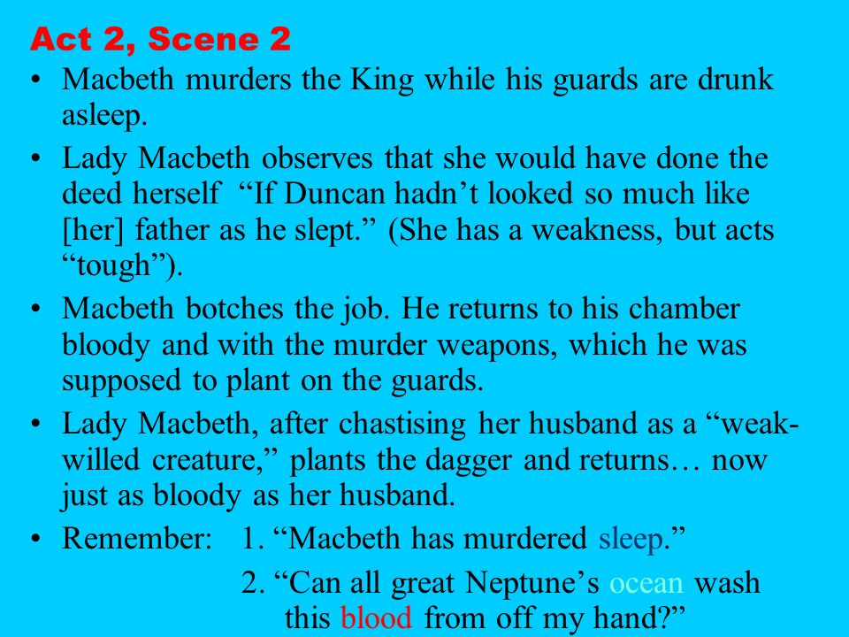 macbeth act 2 summary As act 2, scene 4 of macbeth begins, ross and a random old man talk outside macbeth's castle they discuss the strange things that have been happening the past few days ross wonders how it can be dark in the daytime.