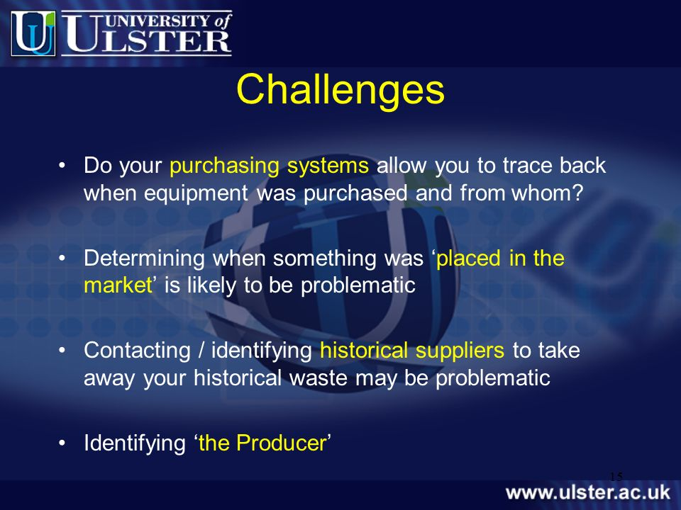 Challenges Do your purchasing systems allow you to trace back when equipment was purchased and from whom