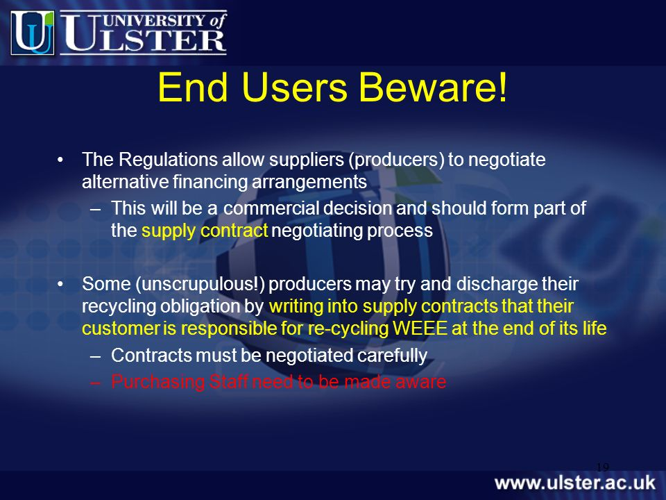 End Users Beware! The Regulations allow suppliers (producers) to negotiate alternative financing arrangements.