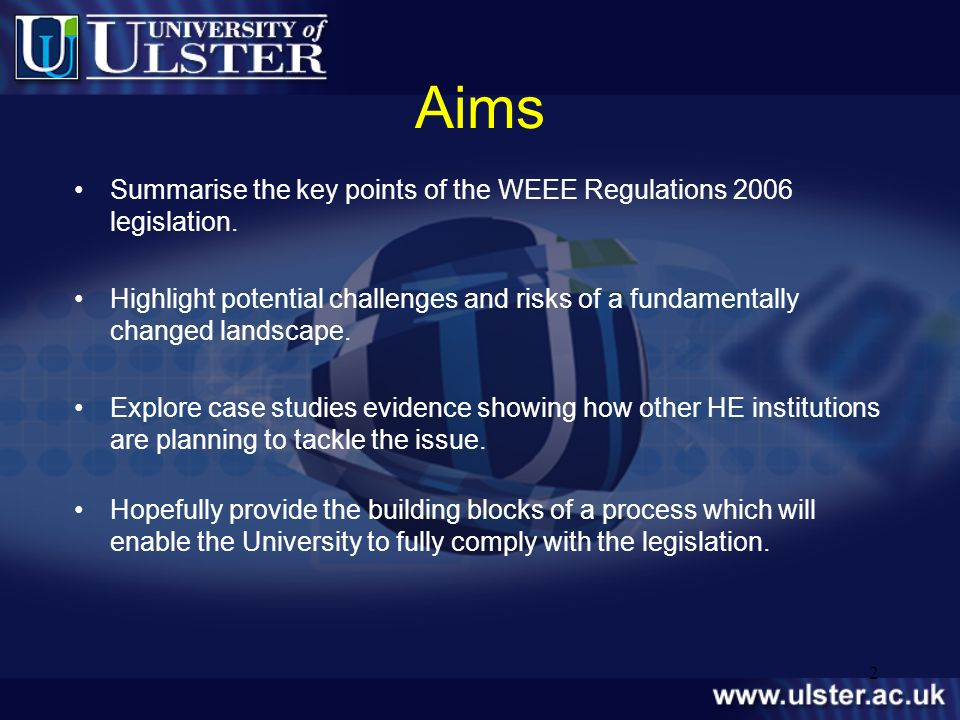 Aims Summarise the key points of the WEEE Regulations 2006 legislation.